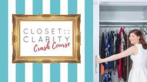 Closet Clarity Crash Course